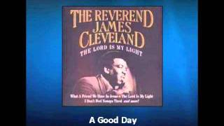 A Good Day - Reverend James Cleveland
