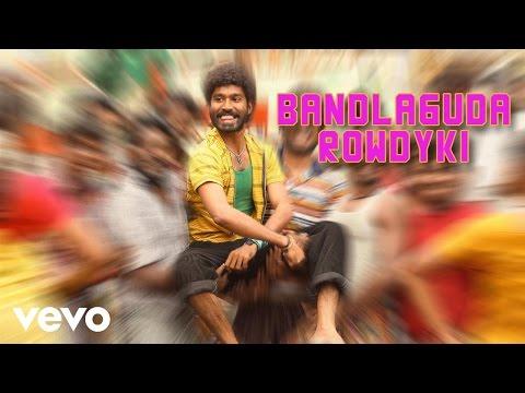 Anekudu - Bandlaguda Rowdyki Video | Dhanush | Harris Jayaraj