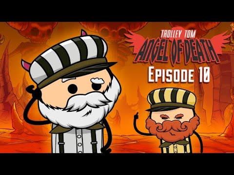Trolley Tom: Angel of Death - Episode 10 - Featuring TRAM SAM