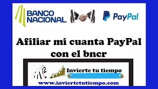 Video Como afiliar la cuenta de PayPal ala cuenta bancaria del bncr download MP3, 3GP, MP4, WEBM, AVI, FLV Juli 2018