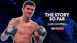 Luke Campbell | The Story So Far | Full Documentary