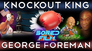 George Foreman - Knockout King (An Original Bored Film Documentary)