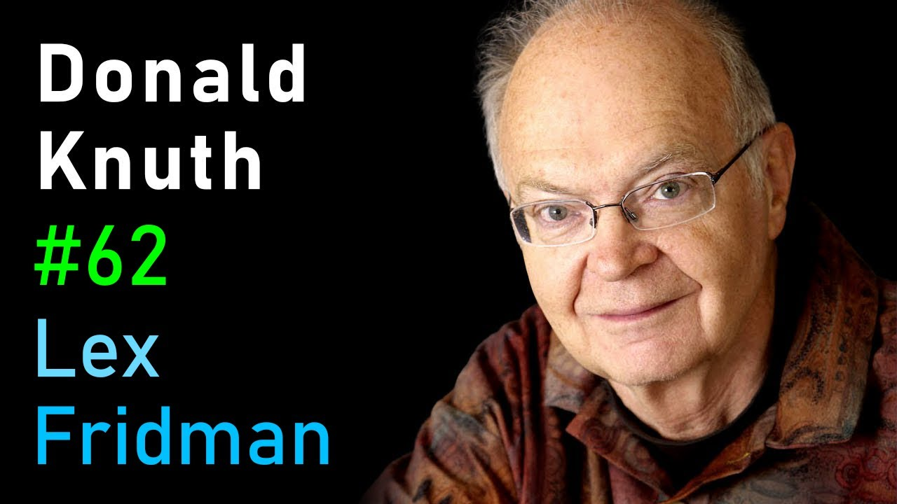 Donald Knuth: Algorithms, Complexity, Life, and The Art of Computer Programming | AI Podcast - YouTube