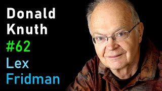 Donald Knuth: Algorithms, Complexity, Life, and The Art of Computer Programming | AI Podcast