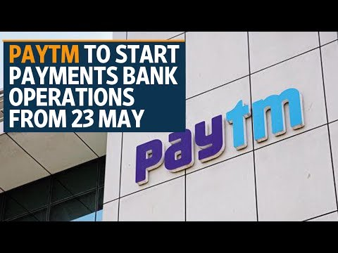Paytm to start payments bank operations from 23 May