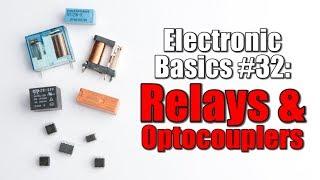 Electronic Basics #32: Relays & Optocouplers
