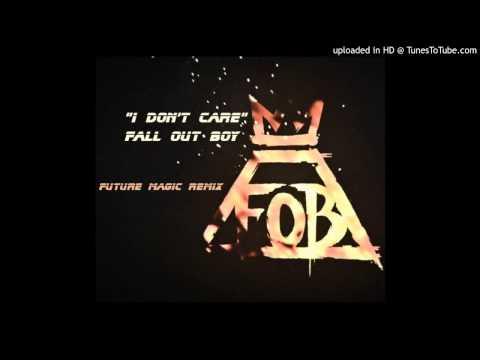 I Don't Care - Fall Out Boy (FUTURE MAGIC Remix)
