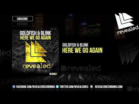 Goldfish & Blink - Here We Go Again [OUT NOW!]