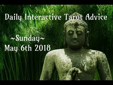 5/6/18 *All Signs* Daily Interactive Tarot Advice