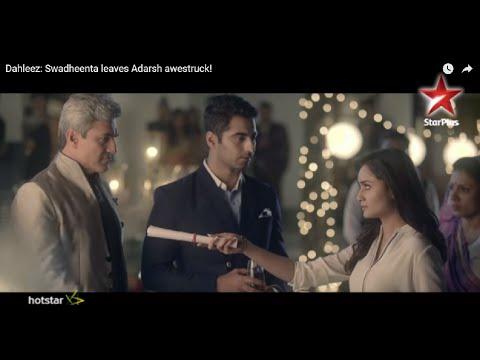 Dahleez: Swadheenta leaves Adarsh awestruck!