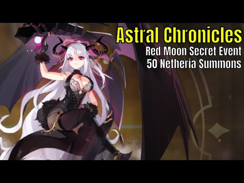 Astral Chronicles: Red Moon Secret Event/50 Netheria Summons
