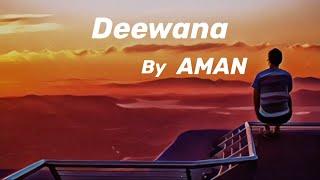 AMAN - Deewana (Official Lyric Video)