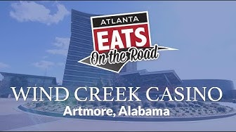 On The Road - Wind Creek Casino and Hotel, Atmore, Alabama | Atlanta Eats