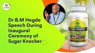 Knock Diabetes : Inaugural speech by Padma Bhushan Prof. Dr. B. M. Hegde