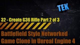 المعركة استنساخ في UE4 - 32 - إنشاء G36 بندقية الجزء 2 من 3