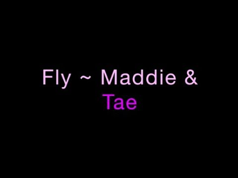 Fly ~ Maddie & Tae Lyrics