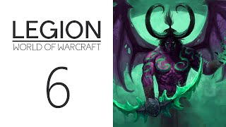 Let's Play World of Warcraft: Legion - 006 - Legion Invasions | WoW Lore Playthrough