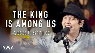 Download The King Is Among Us - Acoustic Version MP3 song and Music Video