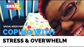 Coping with Stress and Overwhelm   Special Needs Parenting