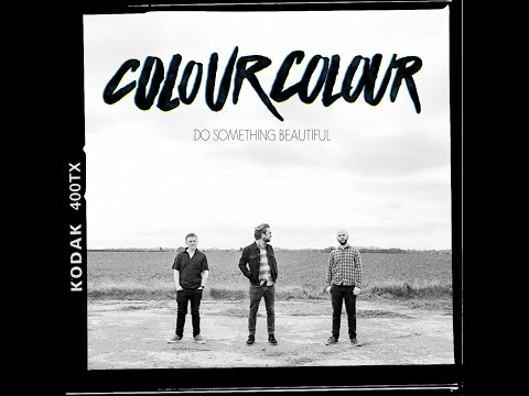 Colour Colour - Do Something Beautiful