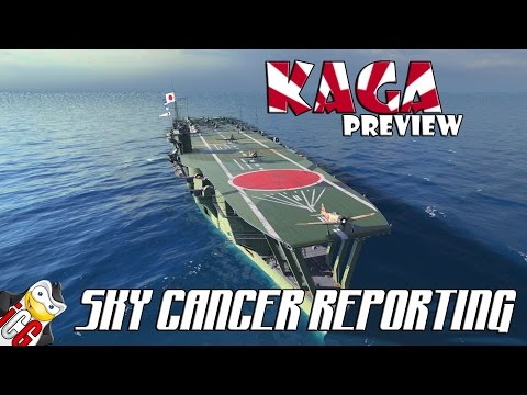 World of Warships - Kaga Preview - SKY CANCER REPORTING! [WiP]