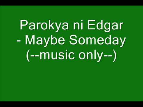 Parokya Ni Edgar►►►maybe someday[HQ]