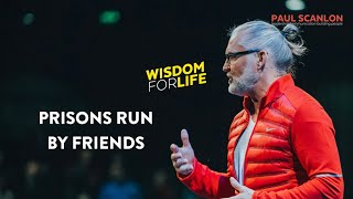 Wisdom: Prisons run by friends