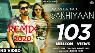 Maninder Buttar : SAKHIYAAN | Babbu | New Punjabi Songs2020 | Sakhiyan I Remix 2020