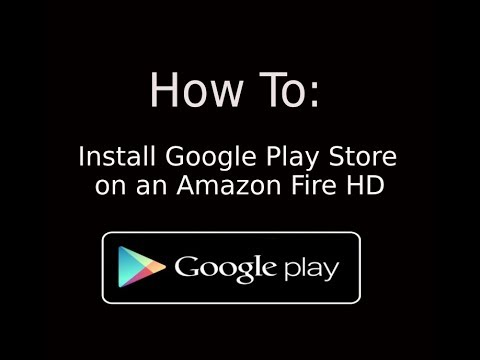 How To: Install Google Play Store on an Amazon Fire HD 2018