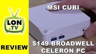MSI Cubi Mini PC Review - $150 - Broadwell Celeron - Gaming, Web, and more