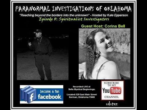Paranormal Investigations of Oklahoma Podcast Show LIVE Episode 8 Spiritualist Investigators