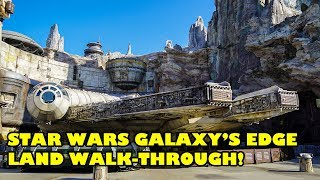 Star Wars Galaxy's Edge Walking Tour of the Land! Disneyland, California