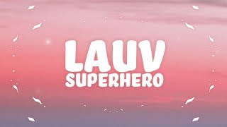 Lauv - Superhero (Lyrics) ????