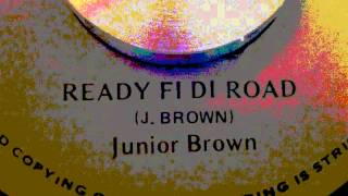 Junior Brown - Ready Fi Di Road