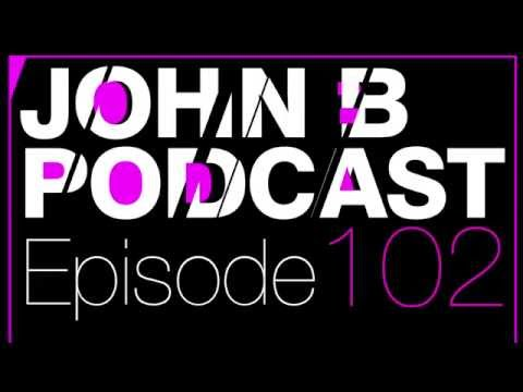 John B Podcast 102