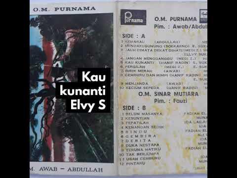 Kau Kunanti - Elvy Sukaesih, OM Purnama Pimp Awab /Abdullah