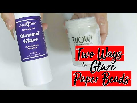 2 Ways to Glaze Paper Beads