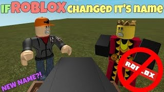 If ROBLOX Changed It's Name