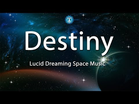 """""""Destiny"""" - Lucid Dreaming Space Ship Music"""