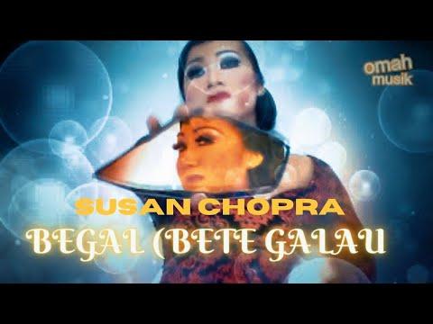 Susan Chopra - Aku BEGAL (Bete Galau) Official CliP Mp3