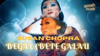 Susan Chopra - Aku BEGAL (Bete Galau) Official CliP