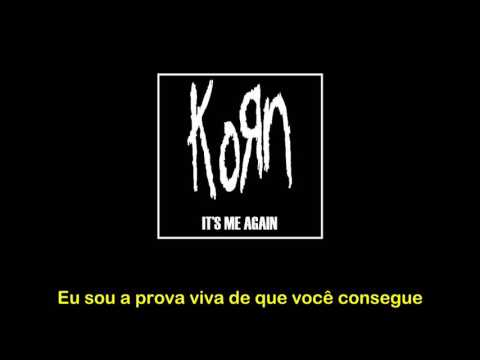 Korn - Its Me Again - Tradução