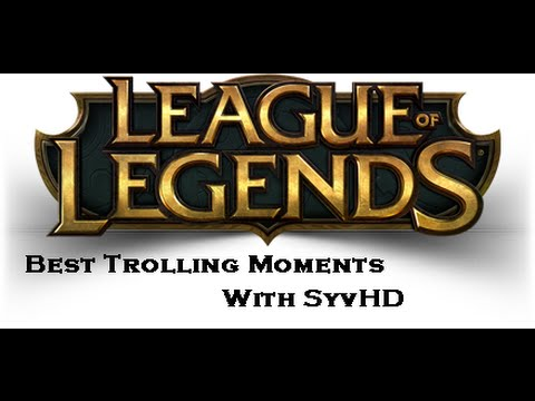 League of Legends Troll Moments