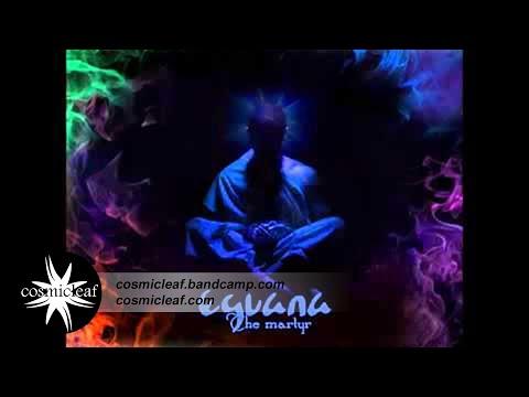 Eguana - The Martyr (Castigation) // Cosmicleaf.com