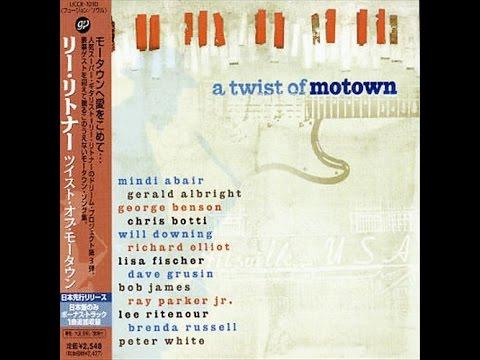 A Twist Of Motown [full cd] | LEE RITENOUR