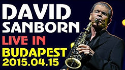 David Sanborn Band - Live in Budapest 2015 || Full Concert || HD 1080p