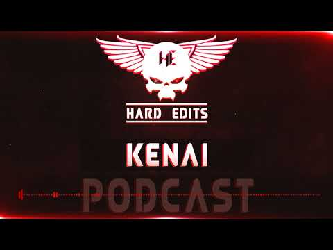 Hard Edits Podcast Episode 11 (October Raw Edition) - KENAI