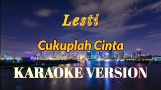 Lesti - Cukuplah Cinta Karaoke