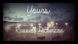 Russell dickerson- yours (lyrics)
