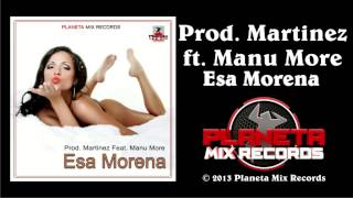 Prod. Martinez Feat Manu More - Esa Morena (Original Mix)